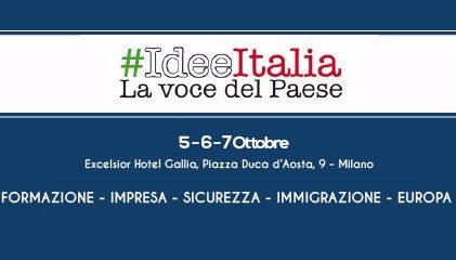 #IDEEITALIA, APPUNTAMENTO A MILANO IL 5-6-7 OTTOBRE